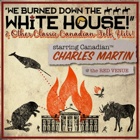 when was the white house burned down orlando fringe 2017 review we burned down the white house and other canadian folk