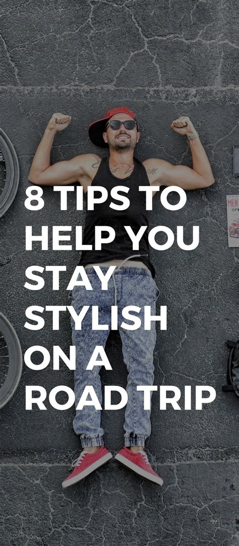 8 Tips To Help You 8 Tips To Help You Stay Stylish On A Road Trip Lifestyle