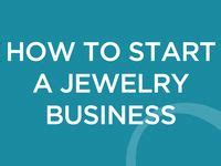 how to start jewelry 1000 images about how to start a jewelry business on
