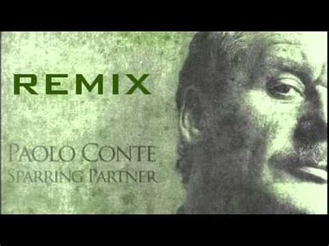 sparring partner testo sparring partner di paolo conte remix 2013