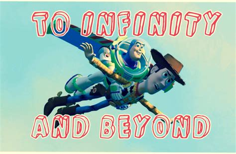 buzz lightyear to infinity to infinity and beyond buzz lightyear on we it