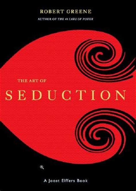 the art of seduction the art of seduction by joost elffers reviews discussion bookclubs lists