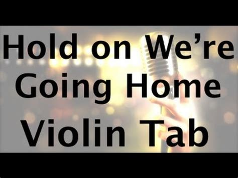 learn hold on we re going home on violin how to play