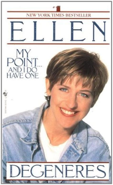 ellen degeneres biography book my point and i do have one by ellen degeneres reviews