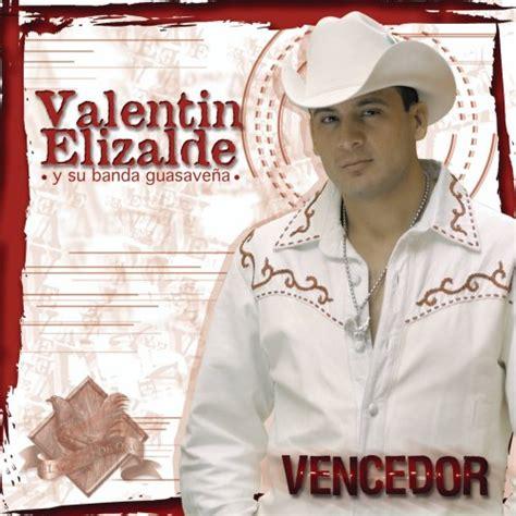valentin elizalde lyrics vencedor 2006 valentin elizalde albums lyricspond