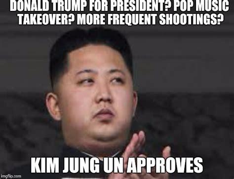 Kim And Trump Memes - kim jung un approvez imgflip