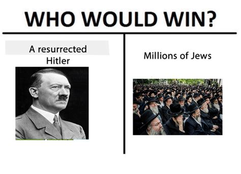 Dank Hitler Memes - who would win a resurrected millions of jews hitler dank meme on me me