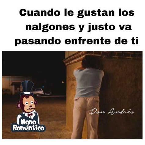 Memes De Nalgones - memes de nalgones 28 images meme jealous girl no que