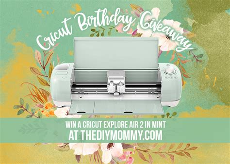 Cricut Giveaway 2017 - cricut birthday giveaway the diy mommy