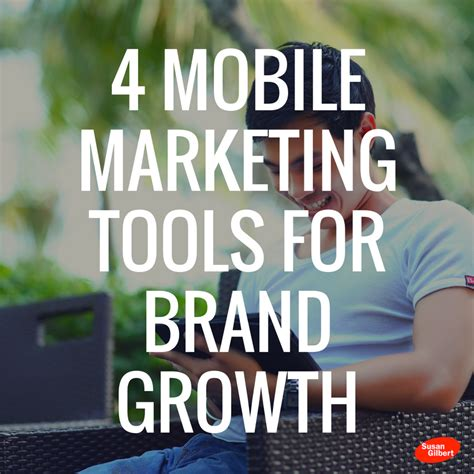 mobile marketing tools improve your brand promotion with these 4 mobile marketing