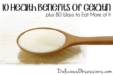 10 Ways To Eat More Healthy by 10 Health Benefits Of Gelatin Plus 80 Ways To Eat More Of