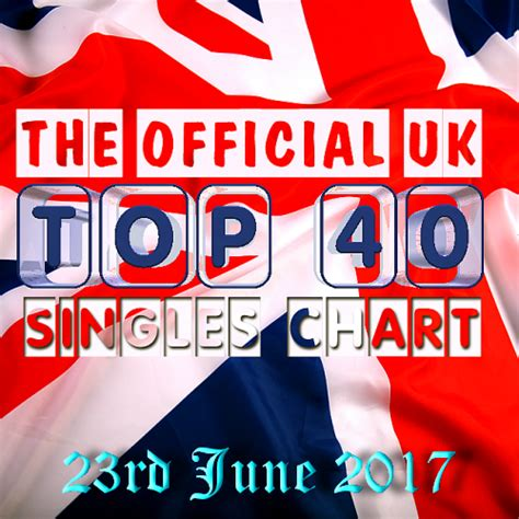 the official uk top 40 singles chart 23rd august 2014 the official uk top 40 singles chart 23rd june 2017 mp3 320kbps torrent tpb