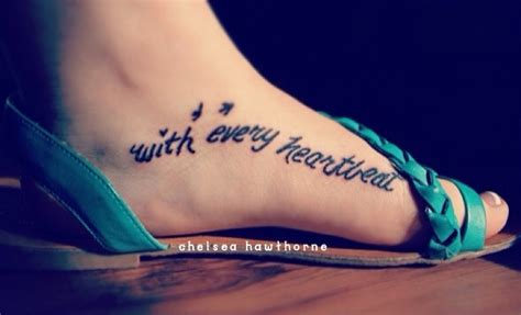tattoo with every heartbeat bedeutung inner foot tattoo quote quot with every heartbeat quot love this