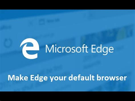 windows 10 edge browser tutorial how to make microsoft edge your default browser youtube