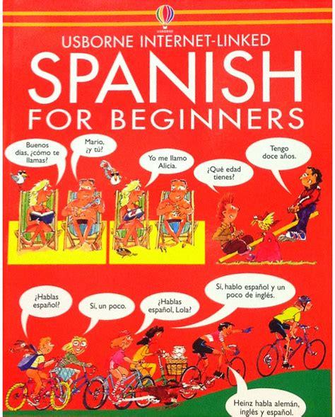 spanish for beginners usborne 0746000588 spanish for beginners girol books
