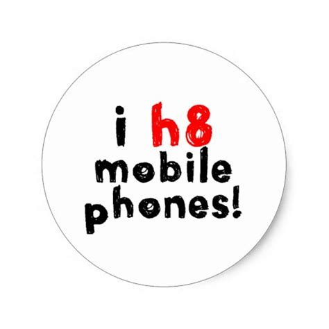 9 Reasons I Loathe My Cell Phone by I Mobile Phones Stickers Zazzle