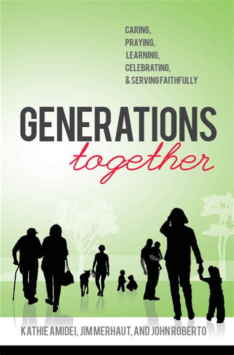 intergenerational engagement understanding the five generations in today s economy books generations together caring praying learning