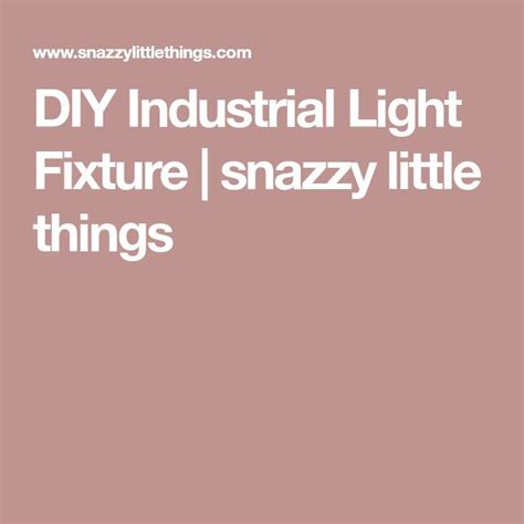 diy industrial light fixture snazzy things best 25 industrial lighting ideas on industrial light fixtures modern kitchen