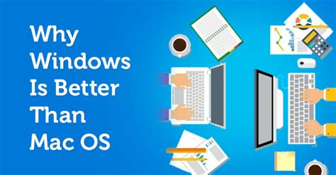 Why Windows Is Better Than Mac Os Macecraft Software