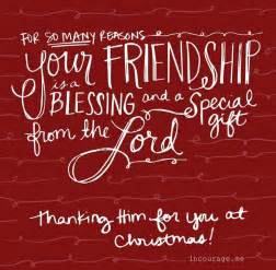 Your friendship is a blessing merry christmas incourage me more
