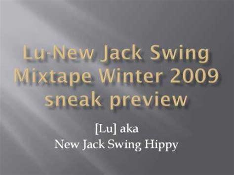 new jack swing playlist lu new jack swing mixtape winter 2009 sneak preview youtube