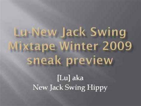 new jack swing mixtape lu new jack swing mixtape winter 2009 sneak preview youtube