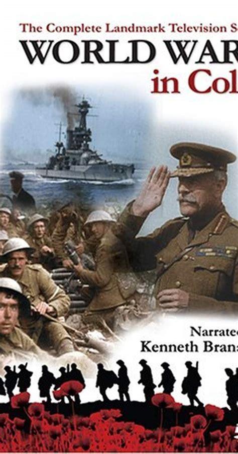 world war 1 in color world war 1 in colour tv mini series 2003 imdb