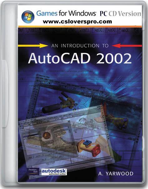 download autocad 2002 full version gratis autocad 2002 registered full version free download