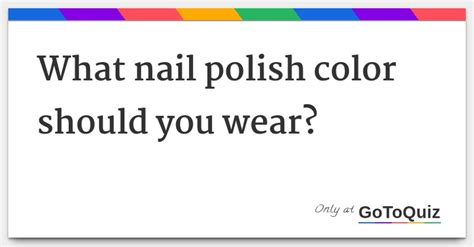 what nail color should i get what nail color should you wear