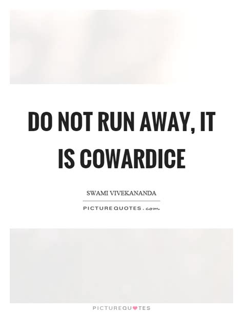 how to a not to run away running away quotes sayings running away picture quotes