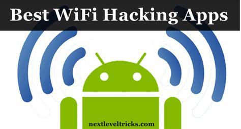 wifi hack best top 10 best android wifi hacking apps 2018 wifi hacks