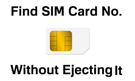 how to make a sim card find your sim card number without ejecting it