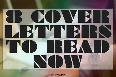 cover letters read now the 8 cover letters you need to read now the muse