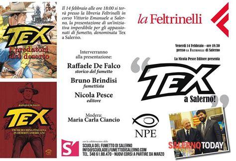 libreria feltrinelli salerno tex presentazione feltrinelli salerno 14 febbraio 2014