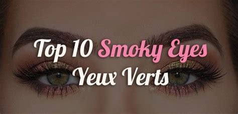 Top 10 Smoky On by Top 10 Smoky Yeux Verts Smoky