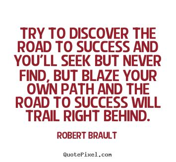 Success quotes - Try to discover the road to success and ...