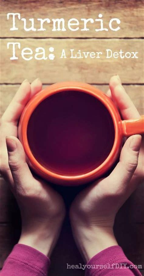 Turmeric Liver Detox Tea by Turmeric Tea A Liver Detox Tea Recipe Turmeric Tea