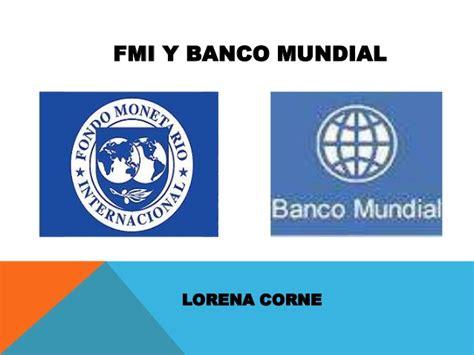 fmi si鑒e fmi y banco mundial