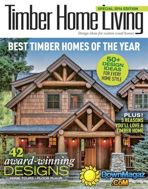 timber home living  homes   year