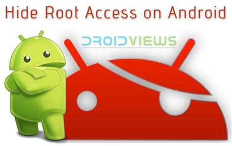 how to get root access on android how to hide root access from apps that detect root on android