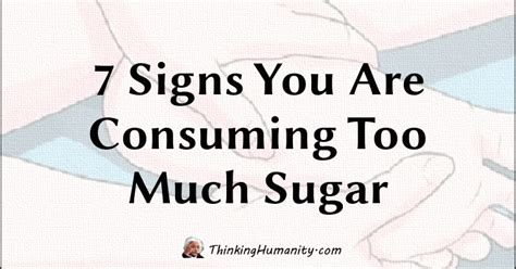 7 Signs That Hes Much In With Himself by 7 Signs You Are Consuming Much Sugar
