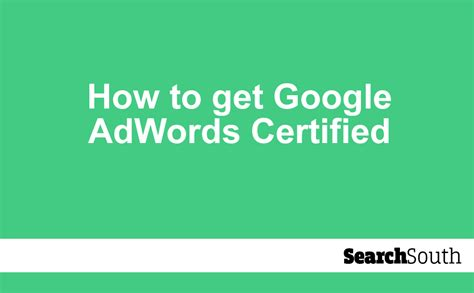 how to get certification how to get adwords certified search south