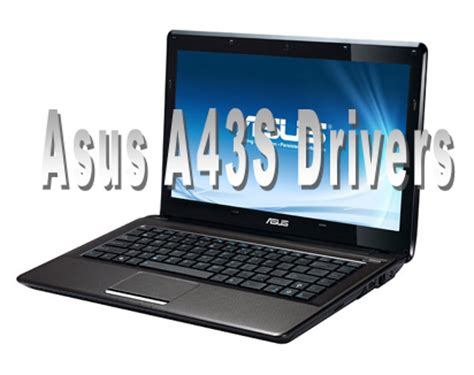 Driver For Laptop Asus A43s asus a43s drivers for windows 7 32 64 bit zuhucyber