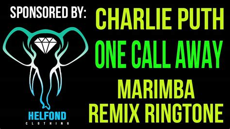 charlie puth one call away download free charlie puth one call away marimba remix ringtone and