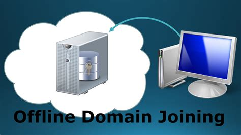 objective    offline domain join