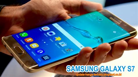Hp Samsung S7 Mini Harga Hp Samsung 2016 Harga Dan Spesifikasi Samsung