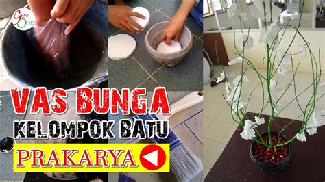 youtube membuat vas bunga cara membuat vas bunga dari kelompok batu prakarya youtube