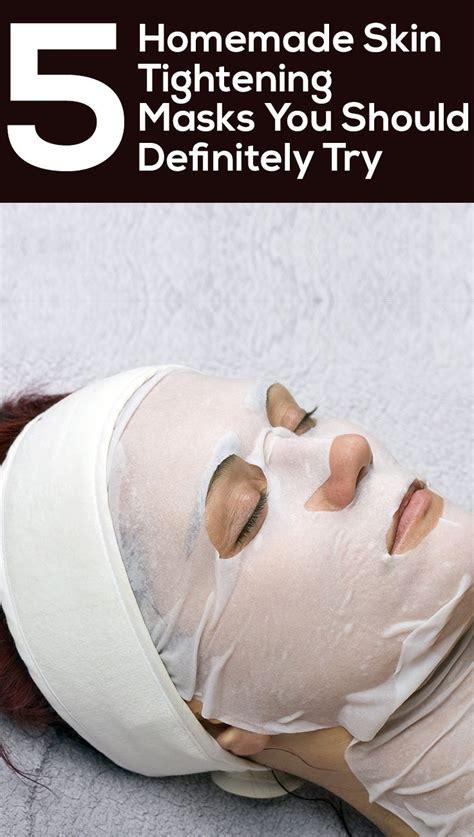 diy tightening mask 6 skin tightening masks you should