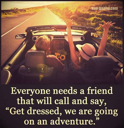 Adventures With Friends everyone needs that friend who pictures photos and