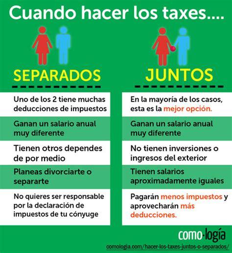 cuando se puede hacer la declaracion de asalariados 2015 hacer los taxes juntos o separados 191 cu 225 l es mejor